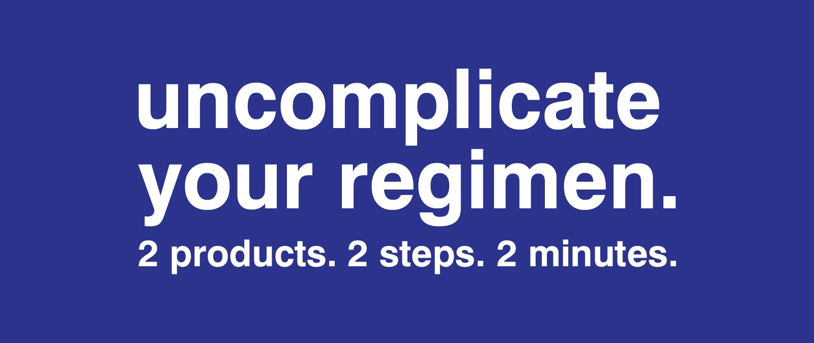 uncomplicate your regimen